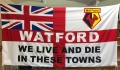 WATFORD-WE-LIVE-AND-DIE-8FT